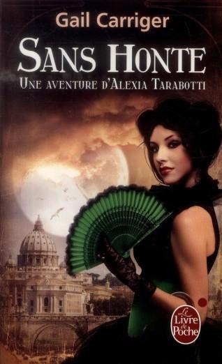 le-protectorat-de-l-ombrelle-une-aventure-d-alexia-tarabotti-tome-3-sans-honte-388369