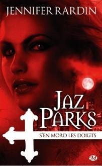 jaz-parks-tome-1-jaz-parks-s-en-mord-les-doigts-208738-264-432